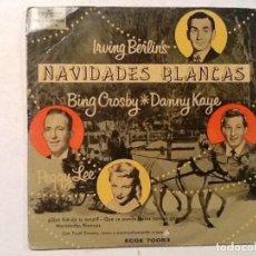 Discos de vinilo: BING CROSBY DANNY KAYE NAVIDADES BLANCAS IRVING BERLIN'S PEGGY LEE . Lote 76710339