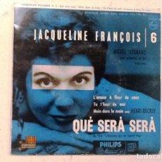 Discos de vinilo: JACQUELINE FRANÇOIS: QUÉ SERÁ, SERÁ / CON LAS MANOS JUNTAS / TE DESENTIENDES DE MÍ / EL AMOR ES FLO. Lote 76741123