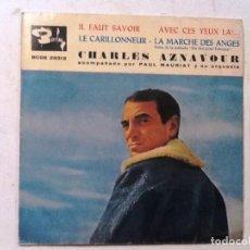 Discos de vinilo: CHARLES AZNAVOUR / IL FAUT SAVOIR / AVEC CES YEUX LA! + 2 (EP 1961). Lote 76817487