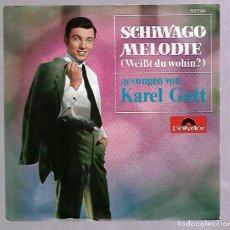 Discos de vinilo: SINGLE. SCHIWAGO MELODIE. GESUNGEN VON. KAREL GOTT. POLYDOR. Lote 76822851