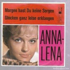 Discos de vinilo: SINGLE. ANNA-LENA. GLOCKEN GANZ LEISE ERKLANGEN. . Lote 76824419