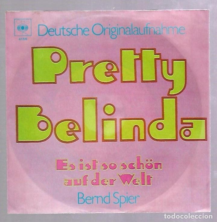 SINGLE. PRETTY BELINDA. ES IST SOS CHÖN AUF DER WELT. BERND SPIER. CBS (Música - Discos - Singles Vinilo - Pop - Rock Extranjero de los 50 y 60)