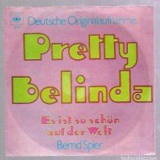 Discos de vinilo: SINGLE. PRETTY BELINDA. ES IST SOS CHÖN AUF DER WELT. BERND SPIER. CBS. Lote 76824879