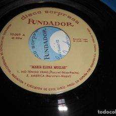 Discos de vinil: MARIA ELENA MUELAS NO TENGO EDAD/AMERICA/SI YO CANTO/ET POURTANT EP 1964 FUNDADOR. Lote 76843815
