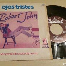 Discos de vinilo: ROBERT JOHN -OJOS TRISTES- SINGLE 1979. Lote 76903609