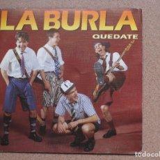 Discos de vinilo: LA BURLA - QUEDATE. Lote 76911435