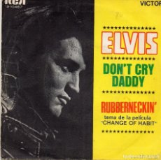 Discos de vinilo: ELVIS - DON`T CRY DADDY - SINGLE. Lote 77115665