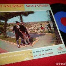 Discos de vinilo: CANCIONES MONTAÑESAS CORO DE SNIACE RONDA GARCILASO ¿DONDE VAS MORENUCA?/A LA ORILLA DEL RIO/+2 EP. Lote 77135197