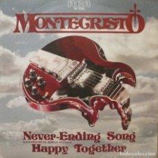 Discos de vinilo: MONTECRISTO / NEVER ENDING SONG - HAPPY TOGETHER / SINGLE PROMOCIONAL. Lote 77219001