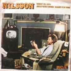 Discos de vinil: NILSSON / THAT IS ALL / SINGLE PROMOCIONAL. Lote 77219917
