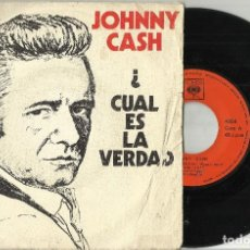 Discos de vinilo: JOHNNY CASH SINGLE CUAL ES LA VERDAD / CANTANDO UNA CANCION DE VIAJE ESPAÑA 1970. Lote 77249449