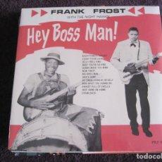 Discos de vinilo: FRANK FROST & THE NIGHT HAWKS - HEY BOSS MAN! (1962) - LP REEDICIÓN BEAR FAMILY NUEVO. Lote 77286125