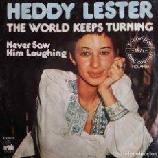 Discos de vinilo: HEDDY LESTER. THE WORLD KEEPS TURNING. EUROVISIÓN 1977 HOLANDA. SINGLE ESPAÑA. Lote 77334949