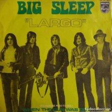 Discos de vinilo: BIG SLEEP, LARGO. SINGLE ESPAÑA. Lote 77336249