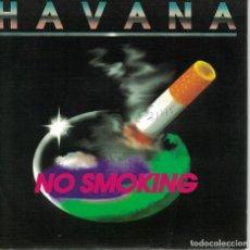 Disques de vinyle: HAVANA - NO SMOKING (SINGLE PROMO ESPAÑOL DE 1992). Lote 77378077
