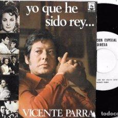 Discos de vinilo: VICENTE PARRA: YO QUE HE SIDO REY / SOLEDADES. Lote 77383977