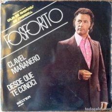 Discos de vinilo: FOSFORITO : CLAVEL MAÑANERO [ESP 1974]. Lote 77386197