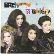 Discos de vinilo: THE REBEL PEBBLES - HOW DO YOU FEEL / ESKIMO AND BUTTERFLY (SINGLE ALEMAN DE 1991). Lote 77396437