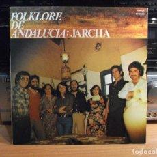 Discos de vinilo: JARCHA FOLKLORE DE ANDALUCIA LP SPAIN 1980 PDELUXE . Lote 77402049