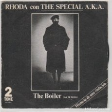 Discos de vinilo: RHODA CON THE SPECIAL A.K.A. / THE BOILER ( LA TETERA) / THEME FROM THE BOILER (SINGLE 1982). Lote 77431721