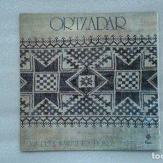 Discos de vinilo: ORTZADAR - EKIALDETIK KANTUZ ETA DOIÑUZ LP 1976. Lote 77441469