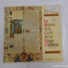 Discos de vinilo: LA MISA EN LA CORTE DE LOS REYES CATOLICOS. SIGLO XVI. MONUMENTOS HISTORICOS MUSICA ESPAÑOLA TDKDA16. Lote 77446313