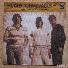Discos de vinilo: LOS CHICHOS - HAS TENIDO MIL AMORES + ELLA SE VA DETRAS DE MI. Lote 76556479