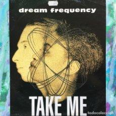 Discos de vinilo: DREAM FREQUENCY - TAKE ME . 1992 MAX MUSIC . Lote 107506806