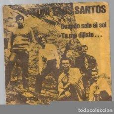 Discos de vinilo: TONI Y LOS SANTOS, SG EDICION ALEMANA CUANDO SALE EL SOL/TU ME DIJISTE.... Lote 77499977
