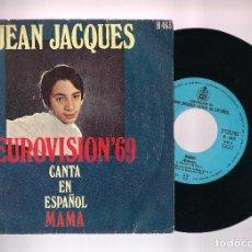 Discos de vinilo: JEAN JACQUES - EUROVISIÓN '69: MAMA. LOS DOMINGOS FELICES (SG 7'' 1969, HISPAVOX H-463). Lote 77733653