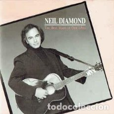 Discos de vinilo: NEIL DIAMOND - THE BEST YEARS OF OUR LIVES SINGLE 7. Lote 77737045