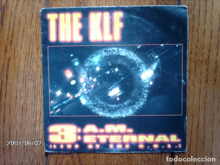 THE KLF - 3.A.M. ETERNAL (LIVE AT THE S. S. L. ) + 3.A.M. ETERNAL (GUNS OF MU MU ) (Música - Discos - Singles Vinilo - Disco y Dance)