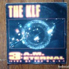 Discos de vinilo: THE KLF - 3.A.M. ETERNAL (LIVE AT THE S. S. L. ) + 3.A.M. ETERNAL (GUNS OF MU MU ) . Lote 77754485