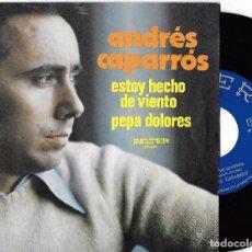 Discos de vinilo: ANDRÉS CAPARRÓS: ESTOY HECHO DE VIENTO / PEPA DOLORES. Lote 77857037
