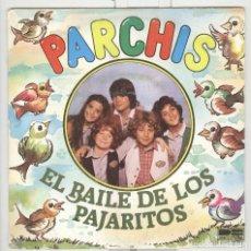 Discos de vinilo: PARCHIS. EL BAILE DE LOS PAJARITOS. BELTER 1981. SP. Lote 77867297