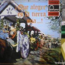 Discos de vinilo: QUE ALEGRE ES LA TIERRA MIA- ANTONIO EL CAMBORIO + EL TUPE + NIÑA DE BRENES. Lote 77920505