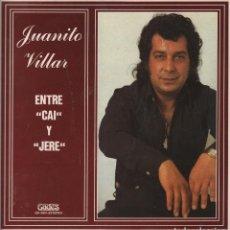 Discos de vinilo: JUANITO VILLAR - ENTRE CAI Y JERE / LP GADES DE 1987 RF-2260. Lote 77962033