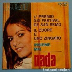 Discos de vinilo: NADA (SINGLE 1971) IL CUORE E UNO ZINGARO - 1º PREMIO XXI FESTIVAL DE SAN REMO 1971 - SANREMO. Lote 78026201