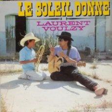 Discos de vinilo: LAURENT VOULZY - LE SOLEIL DONNE MAXI SINGLE 12 PULG. SPAIN 1988. Lote 78031733