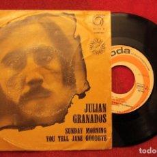 Discos de vinilo: JULIAN GRANADOS SUNDAY MORNING 1973 SINGLE 7 PORTUGAL PRESS (VG++/EX-) G. Lote 78043389