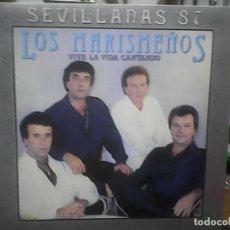 Discos de vinilo: LOS MARISMEÑOS- VIVE LA VIDA CANTANDO (SEVILLANAS 87). Lote 78052025