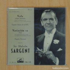 Discos de vinilo: SIR MALCOLM SARGENT - VALS ALLEGRO MODERATO / VARIACION 12 - SINGLE. Lote 78052553