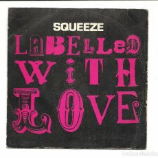 Discos de vinilo: SINGLE - SQUEEZE - LABELLED WITH LOVE / SQUABS ON FORTY FAB - AM RECORDS 1981. Lote 78069853