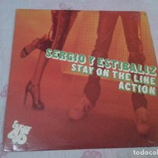 Discos de vinilo: SERGIO Y ESTIBALIZ STAY ON THE LINE ACTION DISCO VINILO ROJO SUPER 45 MAXISINGLE 1979. Lote 78085625