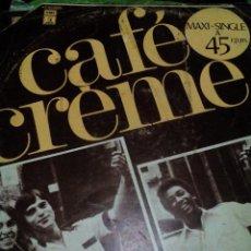 Discos de vinilo: RA. LP,DISCO VINILO MAXI_SINGLE, A 45 R.P.M CAFE CREME. Lote 78087561