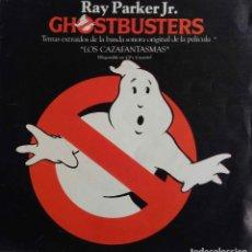Discos de vinilo: GHOSTBUSTERS, RAY PARKER JR. LOS CAZAFANTASMAS. SINGLE ESPAÑA. Lote 78103053
