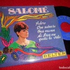 Discos de vinilo: SALOME ADORO/SI DIOS ME QUITA LA VIDA/TUS MANOS/QUE SABES TU EP 1968 BELTER . Lote 78107253