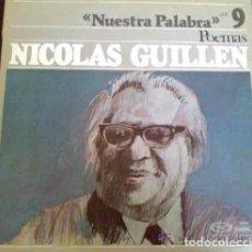 Discos de vinilo: NICOLÁS GUILLÉN - NUESTRA PALABRA, POEMAS - LP VINILO. Lote 31143222