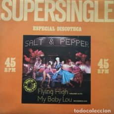 Discos de vinilo: SALT AND PEPPER FLYING HIGH / MY BABY LOU SPANISH MAXI 45 ELECTRONIC DISCO. Lote 78171045