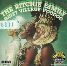 Discos de vinilo: THE RITCHIE FAMILY - QUIET VILLAGE / VOODOO (SINGLE ESPAÑOL DE 1977). Lote 78222721